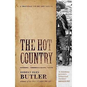 The Hot Country by Robert Olen Butler - 9781843445630 Book