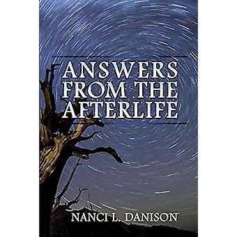 Answers from the Afterlife by Nanci L Danison - 9781934482377 Book