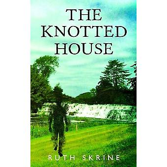 The Knotted House by Ruth Skrine - 9781784653163 Book