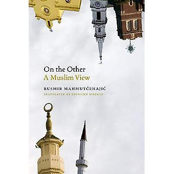 On the Other: A Muslim View