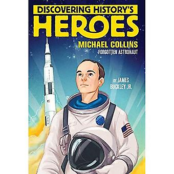 Michael Collins: Discovering History's Heroes (Jeter Publishing)