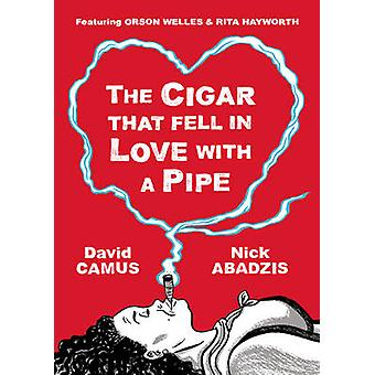 The Cigar That Fell in Love with A Pipe - Featuring Orson Welles and R