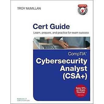 CompTIA Cybersecurity Analyst  Cert Guide by Troy McMilan