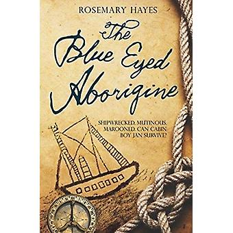 the the blue eyed aborigine by Rosemary Hayes
