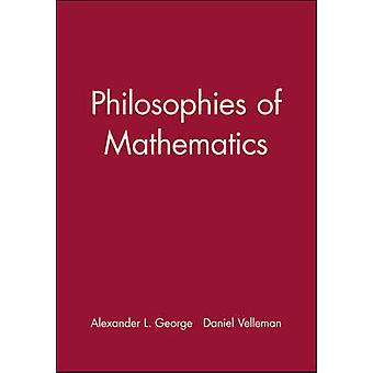 Philosophies of Mathematics by Alexander L. George - Daniel J. Vellem
