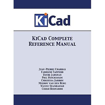 KiCad Complete Reference Manual Full Color Version by Charras & JeanPierre