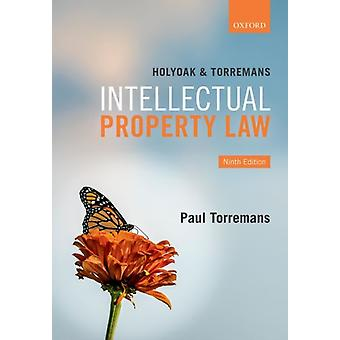 Holyoak and Torremans Intellectual Property Law by Paul Torremans