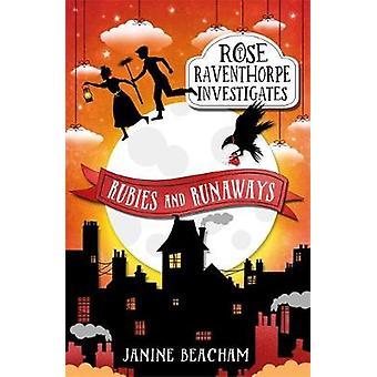 Rose Raventhorpe Investigates Rubies and Runaways  Book 2 by Janine Beacham
