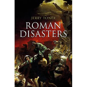 Roman Disasters by Toner & Jerry