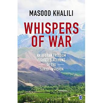 Whispers of War  An Afghan Freedom Fighters Account of the Soviet Invasion by Masood Khalili