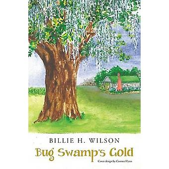Bug Swamps Gold by Wilson & Billie H.