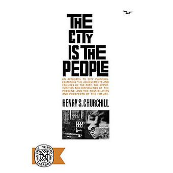 The City Is the People by Churchill & Helen