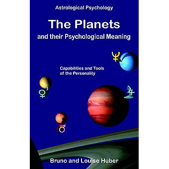 The Planets and Their Psychological Meaning by Huber & Bruno