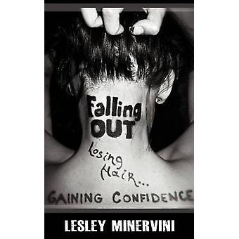 Falling Out  Losing Hair Gaining Confidence by Minervini & Lesley