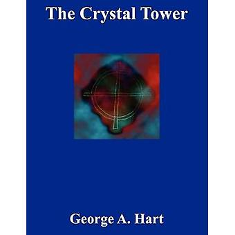 The Crystal Tower by Hart & George A.