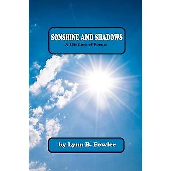 Sonshine and Shadows A Lifetime of Poems by Fowler & Lynn B.
