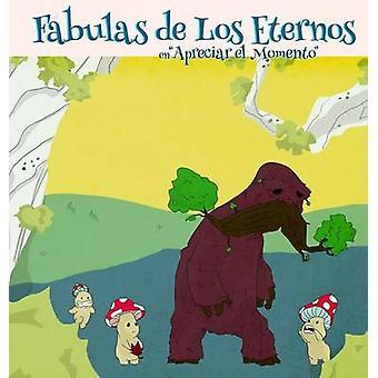 Fabula de Los Eternos Apreciar El Momento by Alvarez & Angel