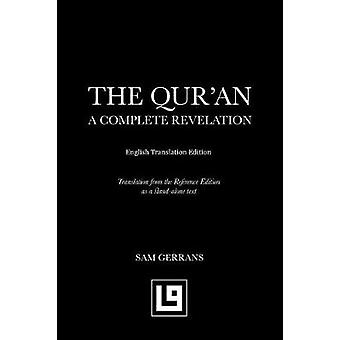 The Quran A Complete Revelation English Translation Edition by Gerrans & Sam
