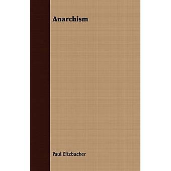 Anarchism by Eltzbacher & Paul