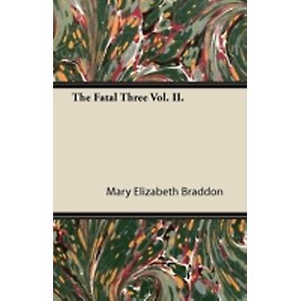 The Fatal Three Vol. II. by Braddon & Mary Elizabeth