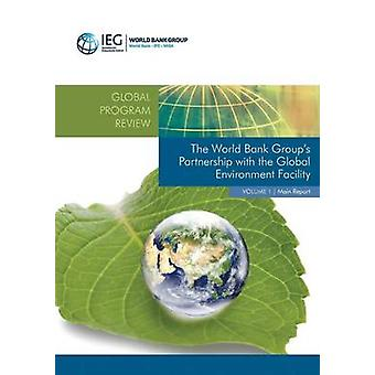 World Bank Group S Partnership with the Global Environment Facility by The World Bank