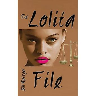 The Lolita File by Metzger & Bill