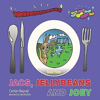 Jacs Jellybeans and Joey by Bagnall & Carolyn