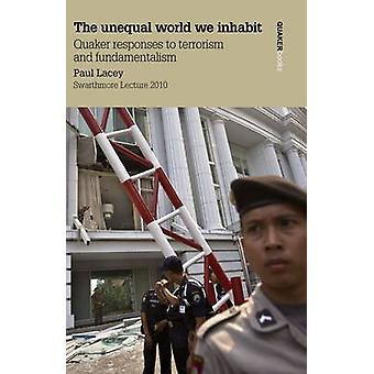 The Unequal World we Inhabit by Lacey & Paul