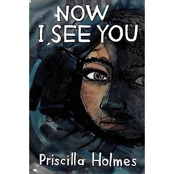 Now I See You by Holmes & Priscilla