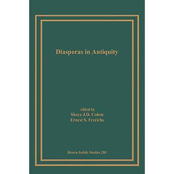 Diasporas in Antiquity by Cohen & Shaye & J. D.