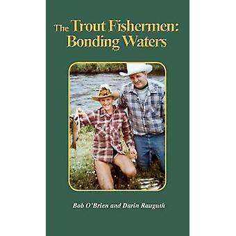 The Trout Fishermen Bonding Waters by OBrien & Bob