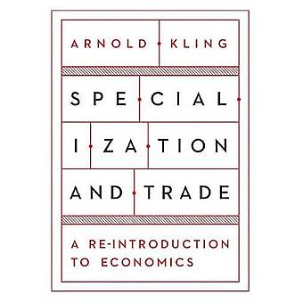 Specialization and Trade by Kling & Arnold