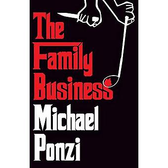 The Family Business by Ponzi & Michael