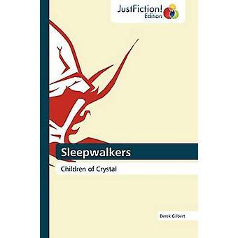 Sleepwalkers by Gilbert Derek
