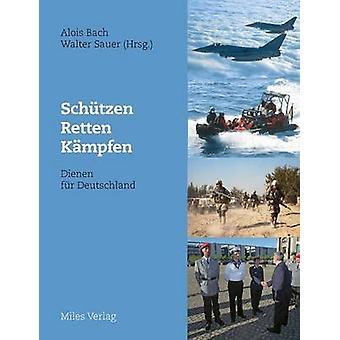 Schtzen retten kmpfen  Dienen fr Deutschland by Bach & Alois
