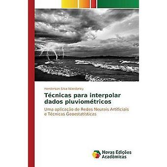 Tcnicas para interpolar dados pluviomtricos by Silva Wanderley Henderson