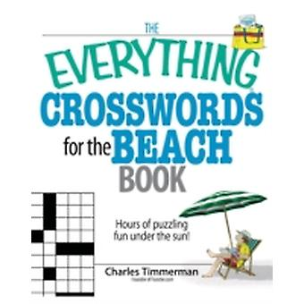 The Everything Crosswords for the Beach Book Hours of Puzzling Fun Under the Sun by Timmerman & Charles