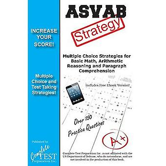 ASVAB Test Strategy Winning Multiple Choice Strategies for the ASVAB Test by Complete Test Preparation Inc.