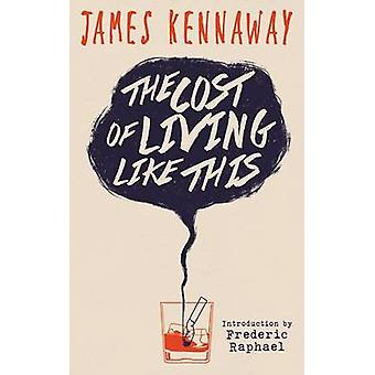 The Cost of Living Like This Valancourt 20th Century Classics by Kennaway & James