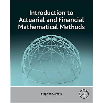 Introduction to Actuarial and Financial Mathematical Methods by Steph