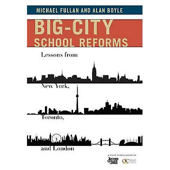 Big-City School Reforms - Lessons From New York - Toronto - and London