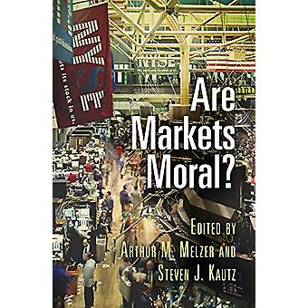 Are Markets Moral? by Arthur M. Melzer - 9780812250527 Book