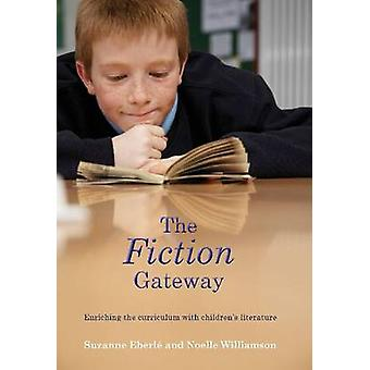 The Fiction Gateway - Enriching the Curriculum with Children's Literat