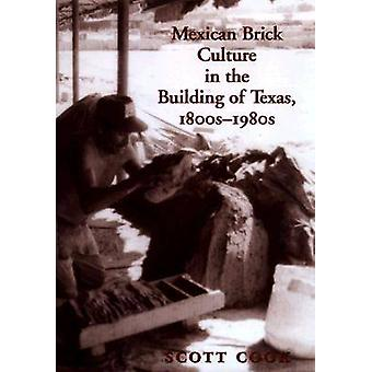 Mexican Brick Culture Building Tx by S. Cook - 9780890967928 Book