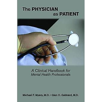The Physician as Patient - A Clinical Handbook for Mental Health Profe