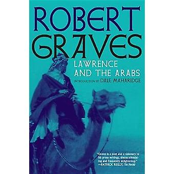 Lawrence And The Arabs by Robert Graves - 9781609808204 Book