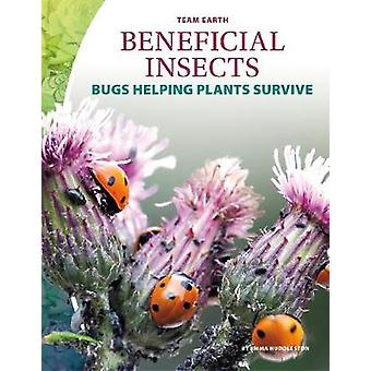 Team Earth - Beneficial Insects by  -Emma Huddleston - 9781644943243 B