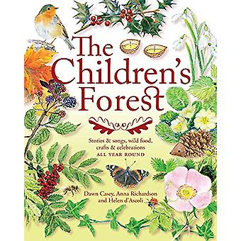 The Children's Forest - Stories and songs - wild food - crafts and cel
