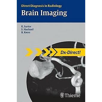 Brain Imaging - Direct Diagnosis in Radiology by Klaus Sartor - Bodo K