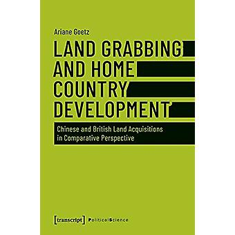 Land Grabbing as Development? - Chinese and British Land Acquisitions